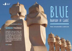 BLUE – Rhapsody by Gaudí